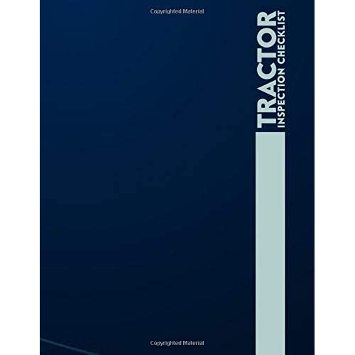 Buy Tractor Inspection Checklist Tractor Maintenance Logbook Routine Inspection Log Safety And Repair Tasks Measures Farm Machinery Check Locks Car With 110 Pages Tractor Maintenance Logs Paperback Large Print April