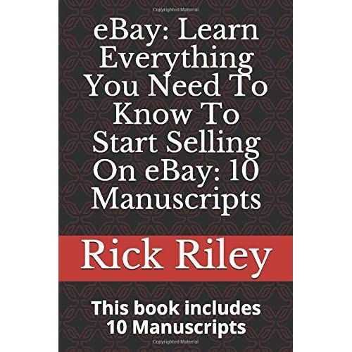 Ebay Learn Everything You Need To Know To Start Selling On Ebay 10 Manuscripts How To