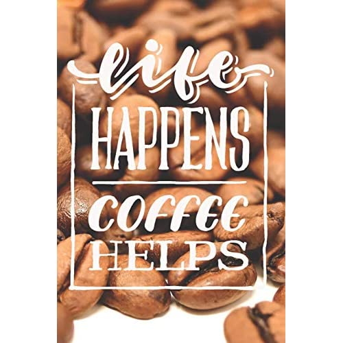 Life Happens Coffee Helps Composition Notebook Journal With Funny Coffee Quotes Lined Paper For Coffee Lovers And Baristas 6 X 9 Blank Diary Paperback February 26 2019 Buy Products Online With